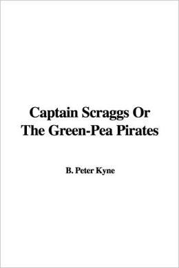 Captain Scraggs Or The Green-Pea Pirates