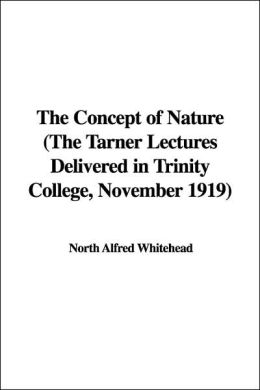 Concept of Nature the Tarner Lectures de