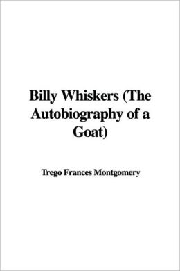 Billy Whiskers the Autobiography of A Go