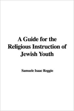 A Guide For The Religious Instruction Of Jewish Youth