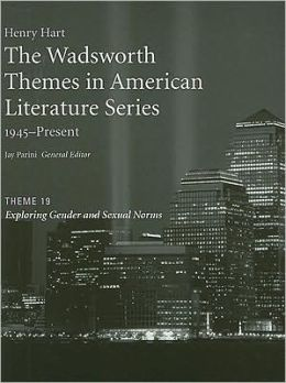 The Wadsworth Themes American Literature Series, 1945-Present, Theme 19: Exploring Gender and Sexual Norms