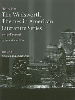The Wadsworth Themes American Literature Series, 1945-Present, Theme 21: Religion and Spirituality