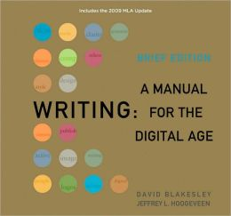 Writing: A Manual for the DigitalAge, Brief, 2009 MLA Update Edition