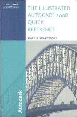 The Illustrated AutoCAD 2008 Quick Reference