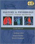 Book Cover Image. Title: Anatomy & Physiology for Speech, Language, and Hearing, Author: J. Anthony Seikel