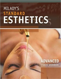 Student Workbook for Milady's Standard Esthetics: Advanced: Student Workbook