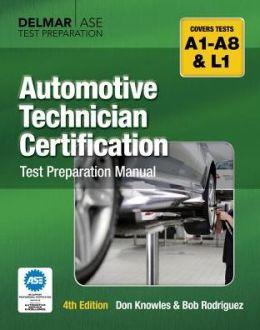 Automotive Technician Certification: Test Preparation Manual
