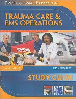 Study Guide for Beebe/Myers' Professional Paramedic, Volume III: Trauma Care & EMS Operations
