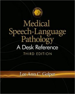 Medical Speech-Language Pathology: A Desk Reference