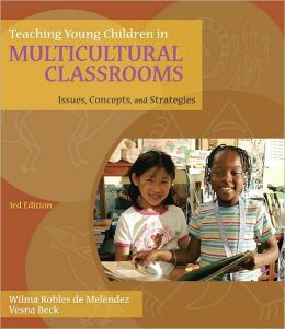 Teaching Young Children in Multicultural Classrooms: Issues, Concepts, and Strategies