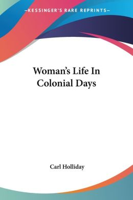 Womans Life in Colonial Days
