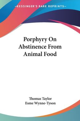 Porphyry on Abstinence from Animal Food