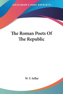 Roman Poets of the Republic