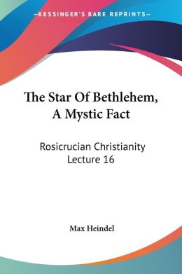 Star of Bethlehem a Mystic Fact Rosicruc