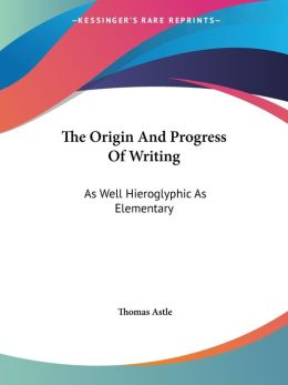 Origin and Progress of Writing as Well H