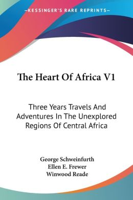 Heart of Africa V1 Three Years Travels A