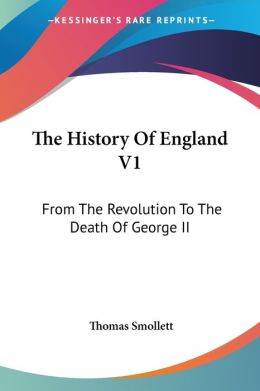 The History Of England: From The Revolution To The Death Of George II