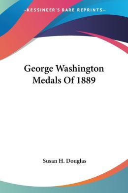 George Washington Medals Of 1889