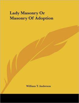 Lady Masonry or Masonry of Adoption