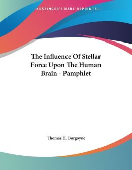 Influence of Stellar Force upon the Human Brain - Pamphlet