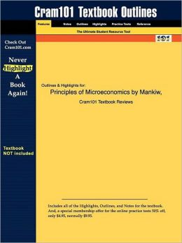 Outlines & Highlights For Principles Of Microeconomics By Mankiw, Isbn