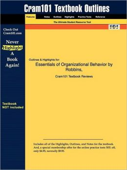 Outlines & Highlights For Essentials Of Organizational Behavior By Robbins, Isbn