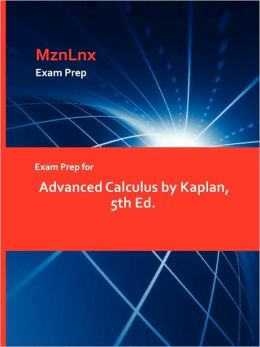 Exam Prep For Advanced Calculus By Kaplan, 5th Ed.