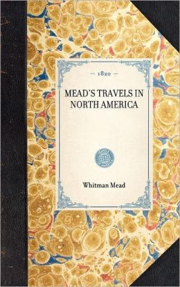 Mead's Travels in North America