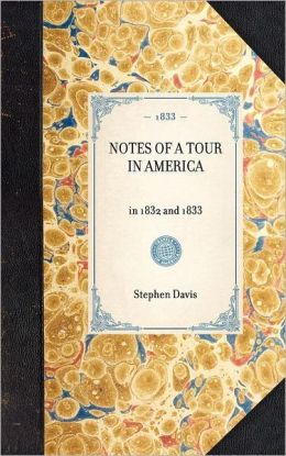 Notes of a Tour in America, in 1832 and 1833
