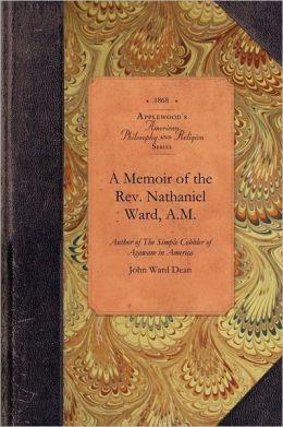 A Memoir of the REV. Nathaniel Ward, A.M.