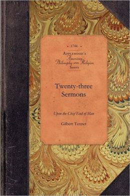 Twenty-Three Sermons Upon the Chief End of Man