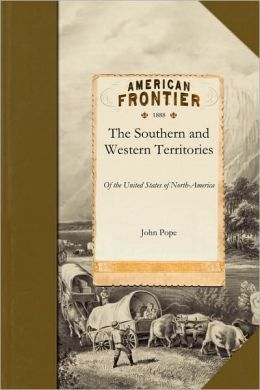 A Tour through the Southern and Western Territories of the United States of North-America