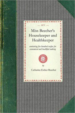 Miss Beecher's Housekeeper and Healthkeeper