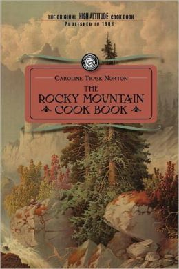 The Rocky Mountain Cook Book: For High Alltitude Cooking