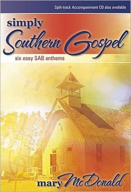 Simply Southern Gospel: Six Easy SAB Anthems