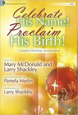 Celebrate His Name! Proclaim His Birth! - Satb Score with CD: A Joyful Christmas Acclamation