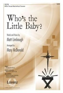 Who's the Little Baby?: SATB or Two-Part Mixed with Opt. Percussion