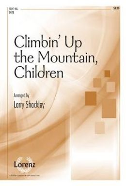 Climbin' Up the Mountain, Children: SATB