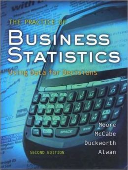 Practice of Business Statistics : Using Data for Decisions