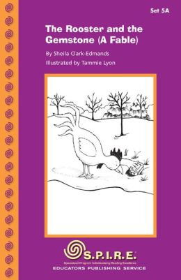 SPIRE Decodable Readers, Set 5A: The Rooster and the Gemstone (A Fable)
