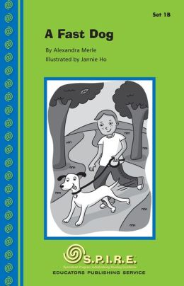 SPIRE Decodable Readers, Set 1B: A Fast Dog