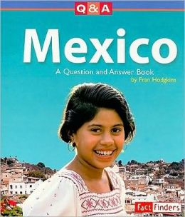 Mexico : A Question and Answer Book