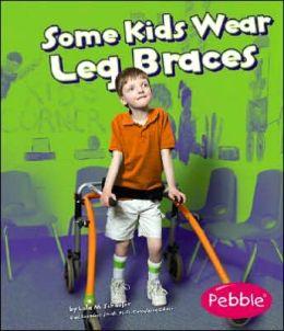 Some Kids Wear Leg Braces
