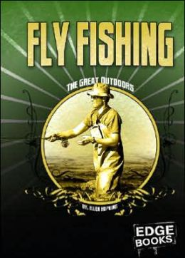Fly Fishing (The Great Outdoors Series)