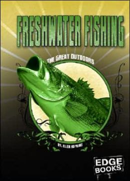 Freshwater Fishing (The Great Outdoors Series)