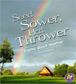 Seed Sower, Hat Thrower: Poems about Weather