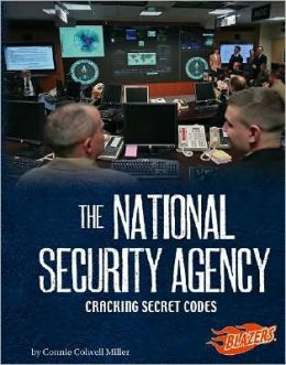The National Security Agency: Cracking Secret Codes