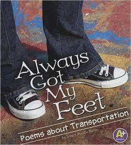 Always Got My Feet: Poems about Transportation