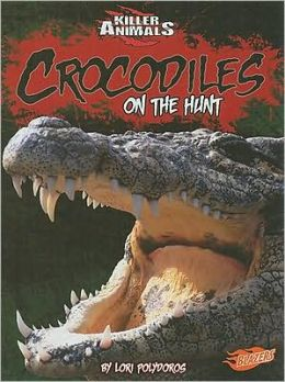 Crocodiles: On the Hunt