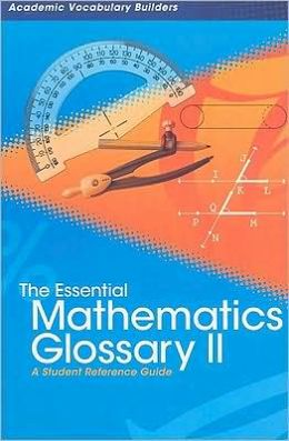 The Essential Mathematics Glossary II: A Student Reference Guide